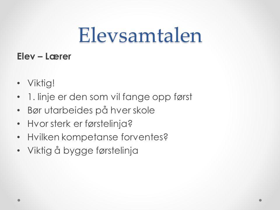 Elevsamtalen Elev – Lærer Viktig. 1.
