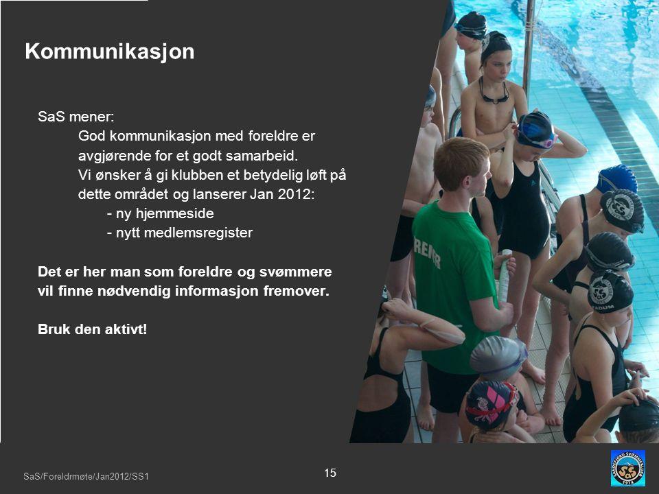 SaS/Foreldrmøte/Jan2012/SS1 15 SaS mener: −God kommunikasjon med foreldre er avgjørende for et godt samarbeid.