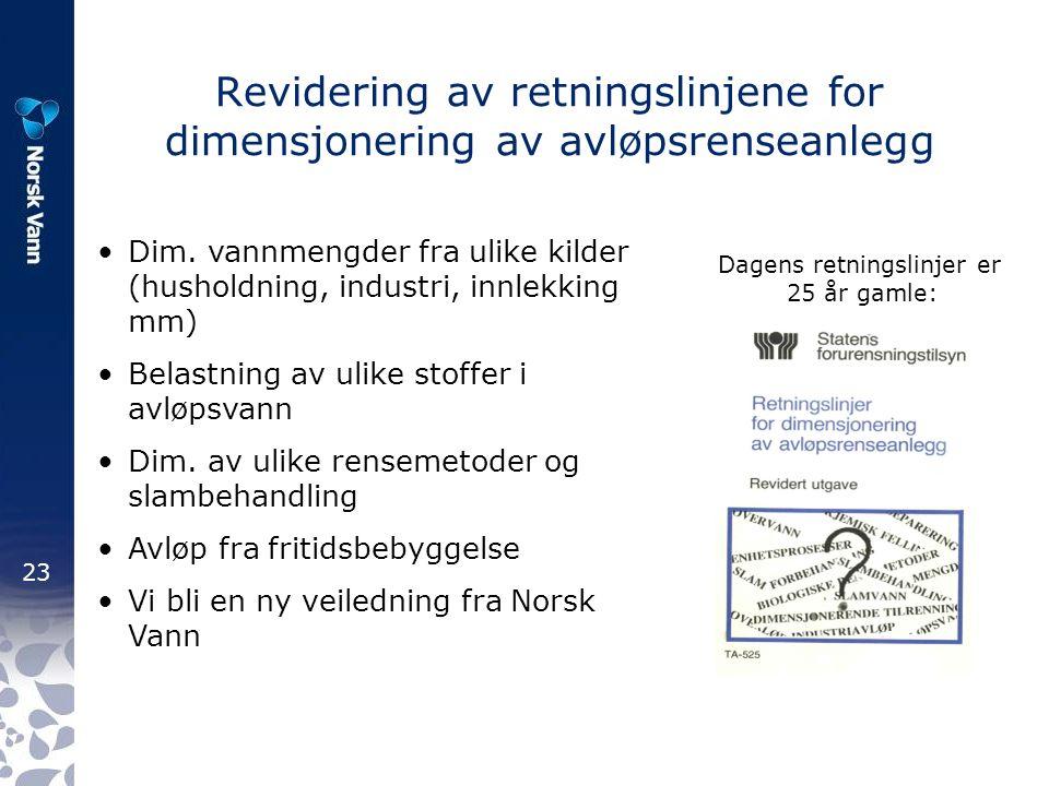 23 Revidering av retningslinjene for dimensjonering av avløpsrenseanlegg Dim.