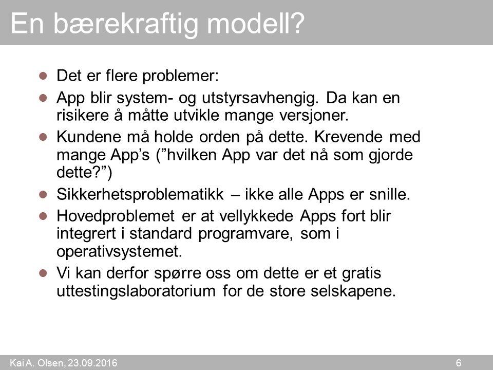 Kai A. Olsen, 23.09.2016 6 En bærekraftig modell.