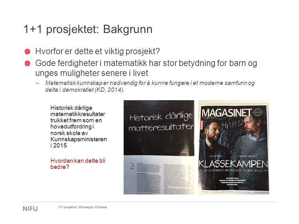 1+1 prosjektet: Bakgrunn Hvordan øke elevenes læringsutbytte.