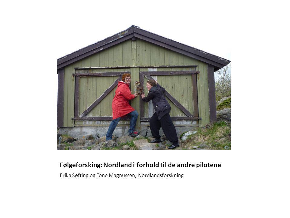 Følgeforsking: Nordland i forhold til de andre pilotene Erika Søfting og Tone Magnussen, Nordlandsforskning