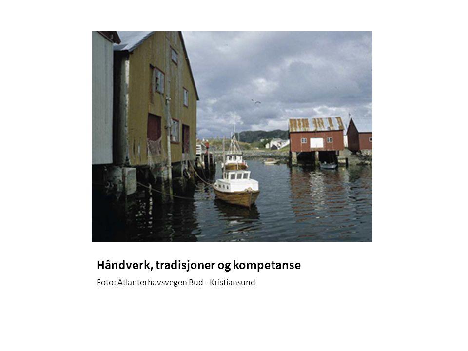Håndverk, tradisjoner og kompetanse Foto: Atlanterhavsvegen Bud - Kristiansund