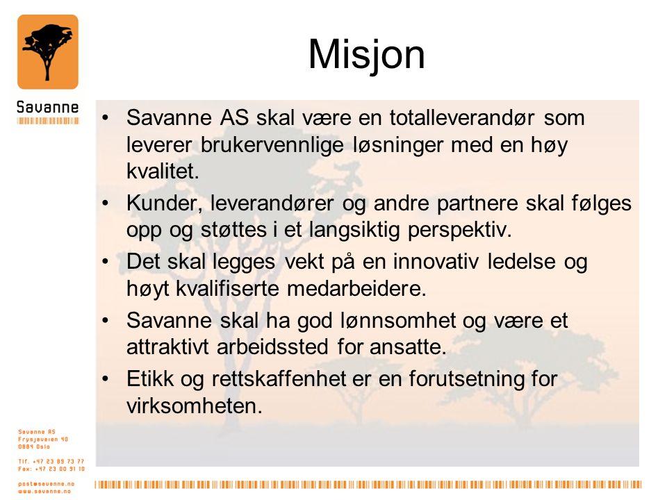 Misjon Savanne AS skal være en totalleverandør som leverer brukervennlige løsninger med en høy kvalitet.