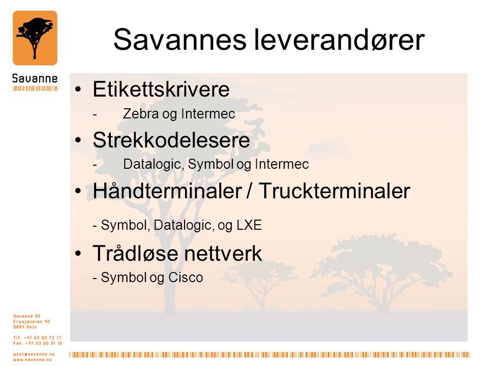 Savannes leverandører Etikettskrivere -Zebra og Intermec Strekkodelesere -Datalogic, Symbol og Intermec Håndterminaler / Truckterminaler - Symbol, Datalogic, og LXE Trådløse nettverk - Symbol og Cisco