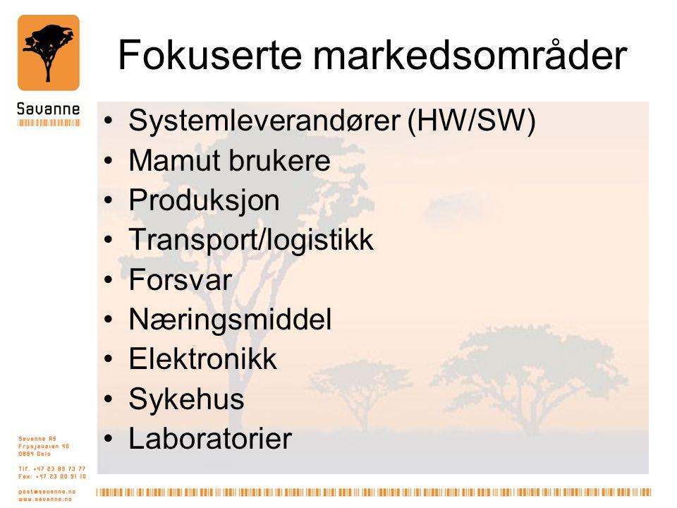 Fokuserte markedsområder Systemleverandører (HW/SW) Mamut brukere Produksjon Transport/logistikk Forsvar Næringsmiddel Elektronikk Sykehus Laboratorier