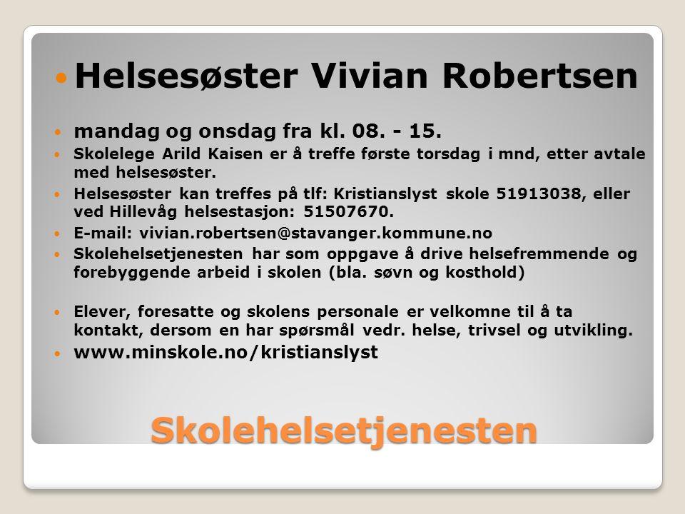 Skolehelsetjenesten Helsesøster Vivian Robertsen mandag og onsdag fra kl.