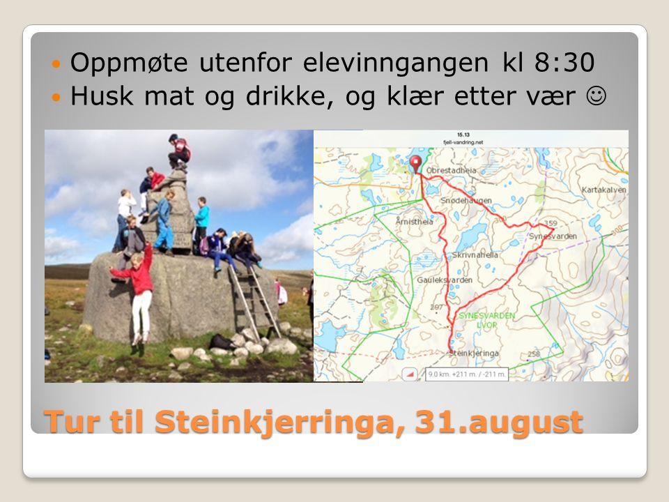 Tur til Steinkjerringa, 31.august Oppmøte utenfor elevinngangen kl 8:30 Husk mat og drikke, og klær etter vær