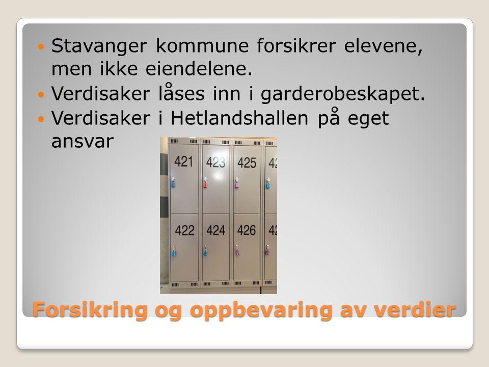 Forsikring og oppbevaring av verdier Stavanger kommune forsikrer elevene, men ikke eiendelene.