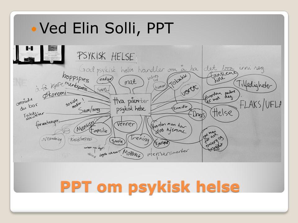 PPT om psykisk helse Ved Elin Solli, PPT