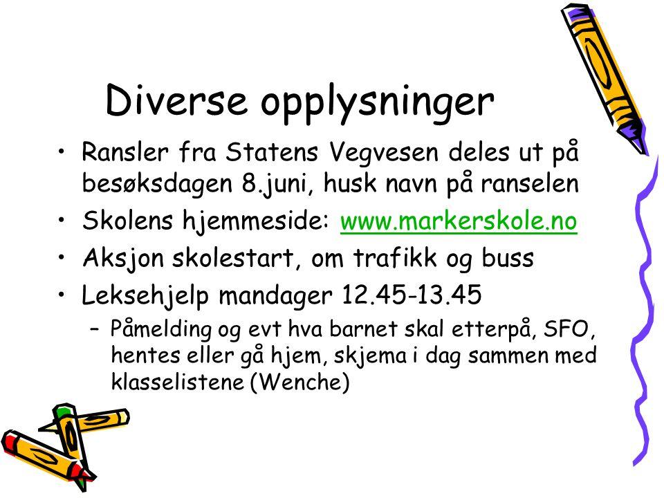 Diverse opplysninger Ransler fra Statens Vegvesen deles ut på besøksdagen 8.juni, husk navn på ranselen Skolens hjemmeside: www.markerskole.nowww.mark