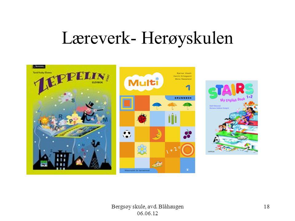 Bergsøy skule, avd. Blåhaugen 06.06.12 18 Læreverk- Herøyskulen