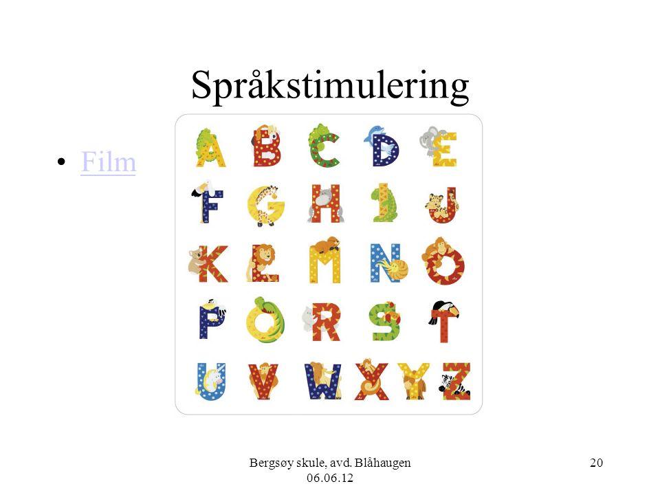 Bergsøy skule, avd. Blåhaugen 06.06.12 20 Språkstimulering Film