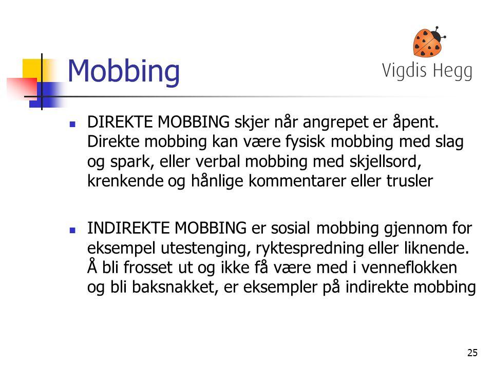 Mobbing DIREKTE MOBBING skjer når angrepet er åpent.