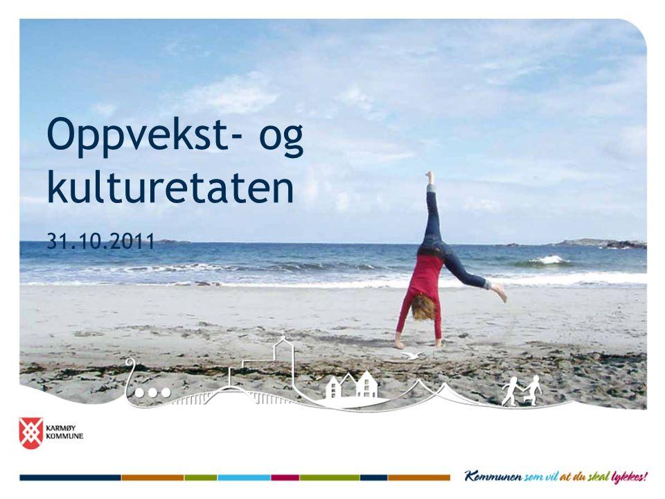 Oppvekst- og kulturetaten 31.10.2011