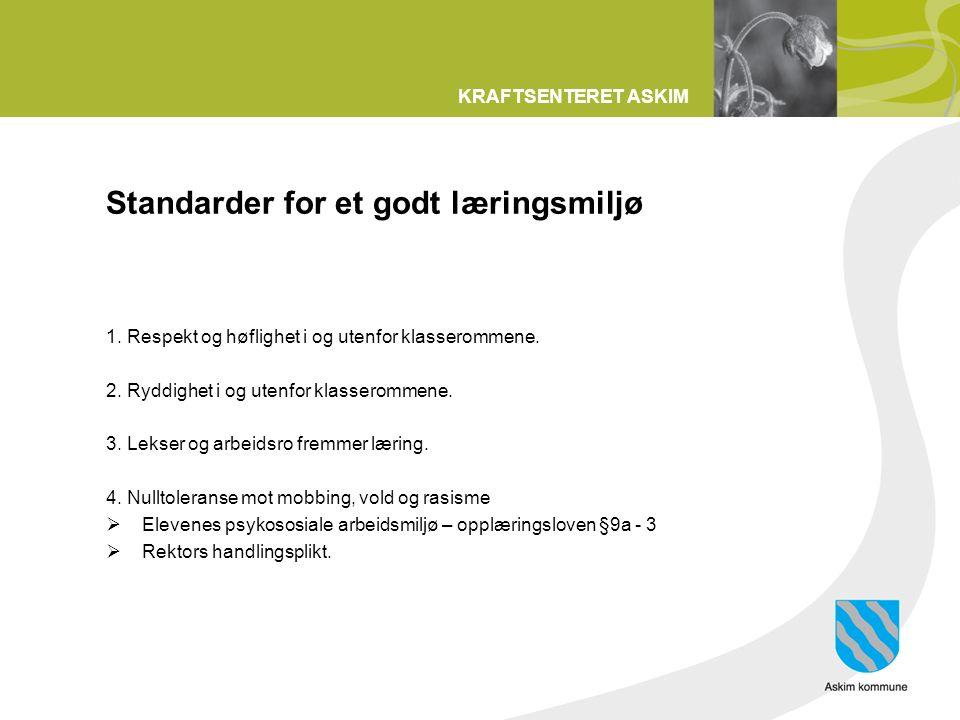 KRAFTSENTERET ASKIM Standarder for et godt læringsmiljø 1.