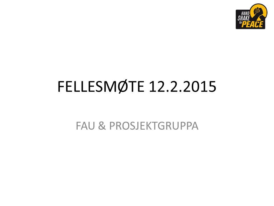 FELLESMØTE 12.2.2015 FAU & PROSJEKTGRUPPA