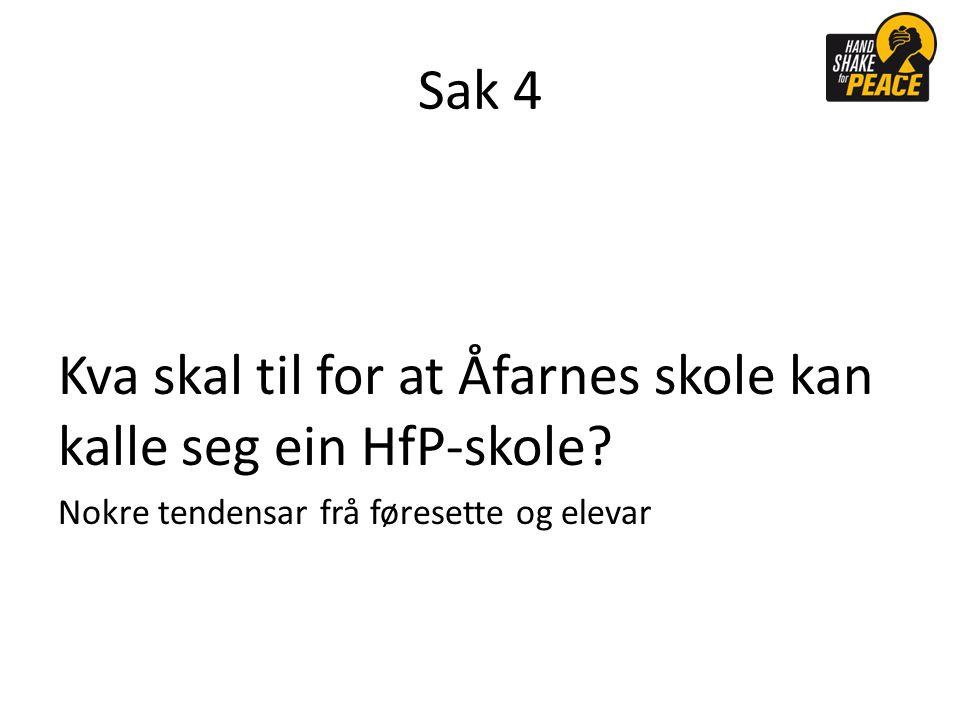 Sak 4 Kva skal til for at Åfarnes skole kan kalle seg ein HfP-skole.