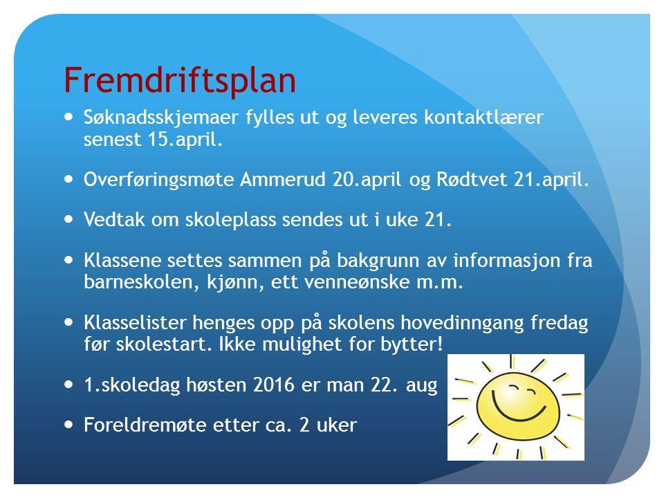 Fremdriftsplan Søknadsskjemaer fylles ut og leveres kontaktlærer senest 15.april.