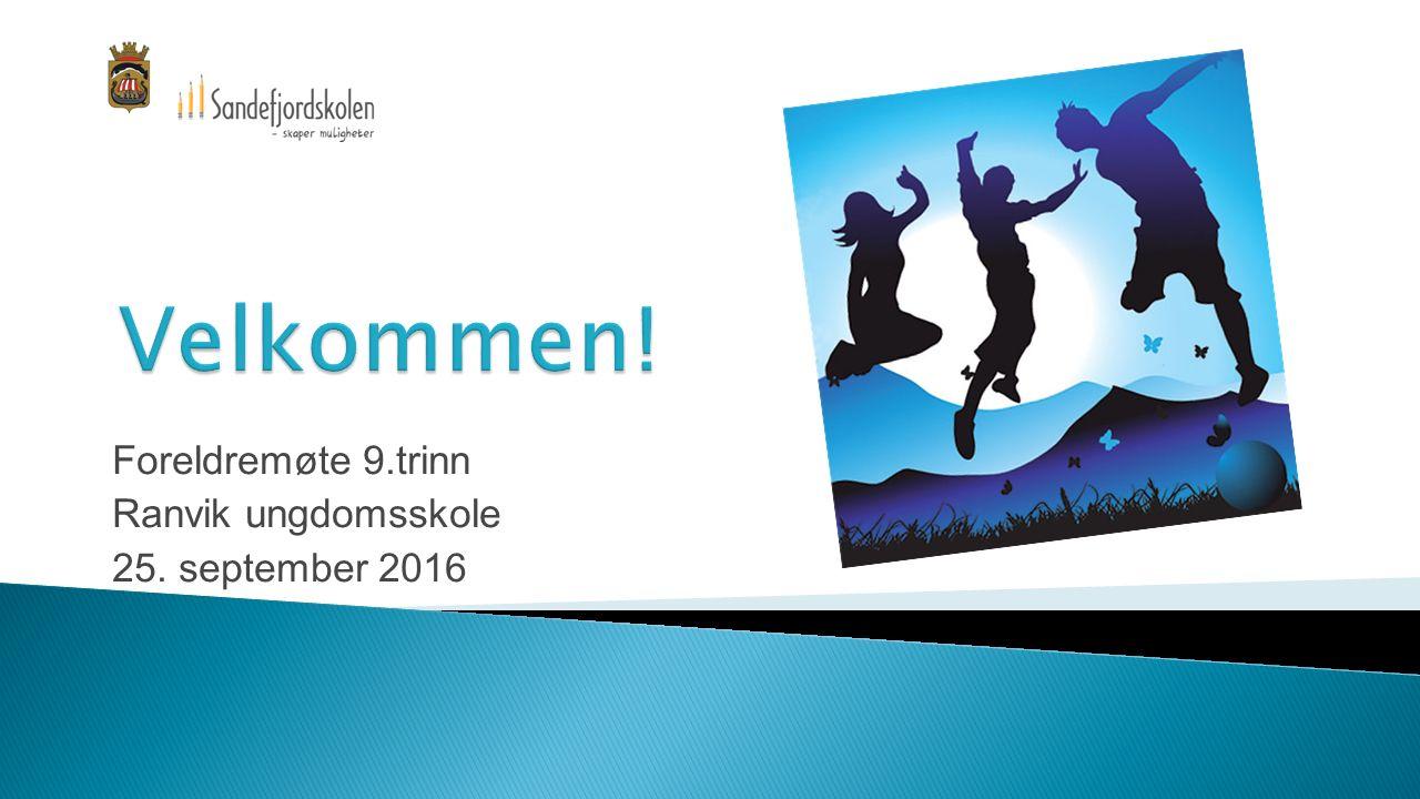 Foreldremøte 9.trinn Ranvik ungdomsskole 25. september 2016