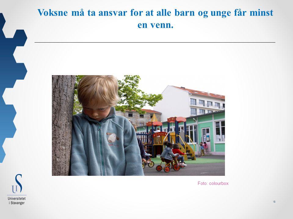 18 Voksne må ta ansvar for at alle barn og unge får minst en venn. Foto: colourbox