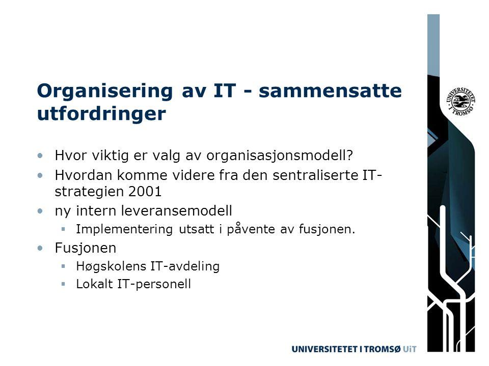 Organisering av IT - sammensatte utfordringer Hvor viktig er valg av organisasjonsmodell? Hvordan komme videre fra den sentraliserte IT- strategien 20