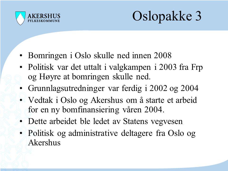 Oslopakke 3 Bomringen i Oslo skulle ned innen 2008 Politisk var det uttalt i valgkampen i 2003 fra Frp og Høyre at bomringen skulle ned. Grunnlagsutre