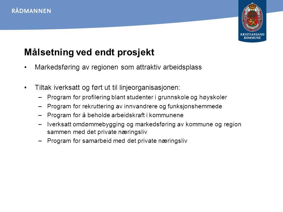 Målsetning ved endt prosjekt Markedsføring av regionen som attraktiv arbeidsplass Tiltak iverksatt og ført ut til linjeorganisasjonen: –Program for pr