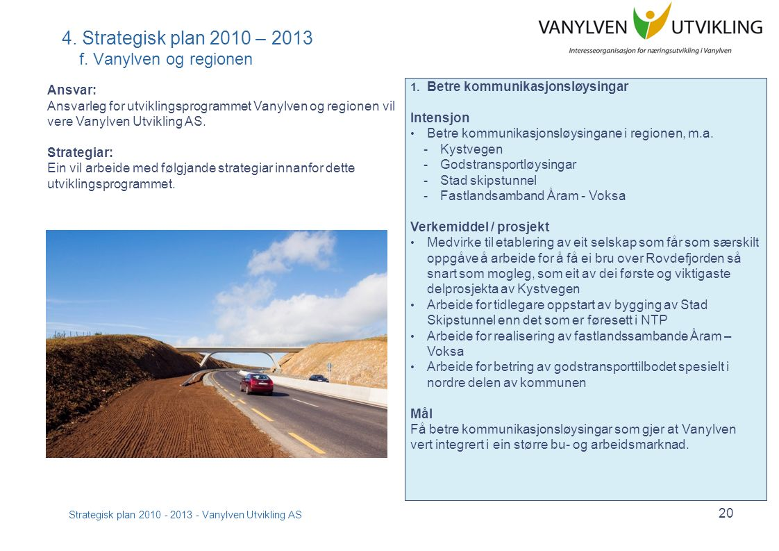 Strategisk plan 2010 - 2013 - Vanylven Utvikling AS 20 4.