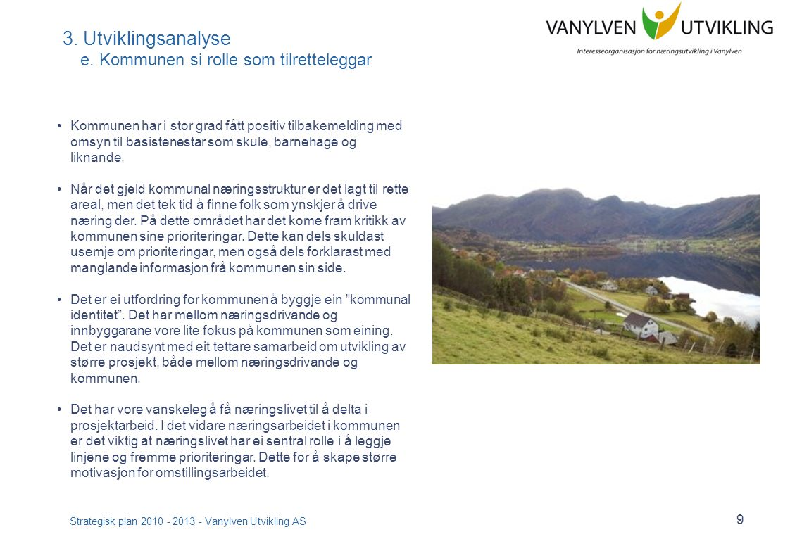 Strategisk plan 2010 - 2013 - Vanylven Utvikling AS 10 4.