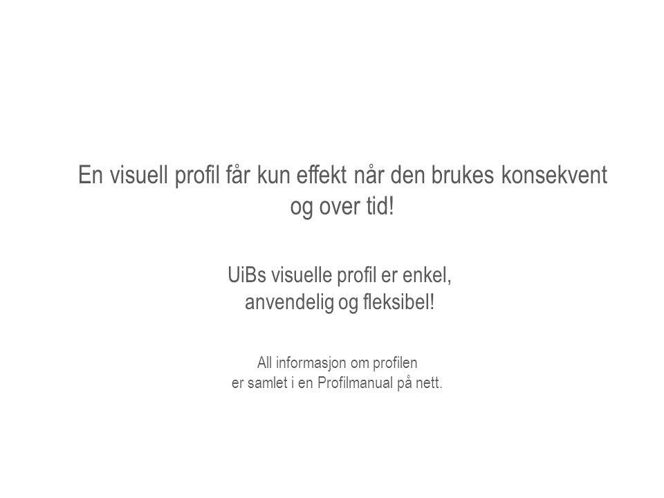 All informasjon om profilen er samlet i en Profilmanual på nett.