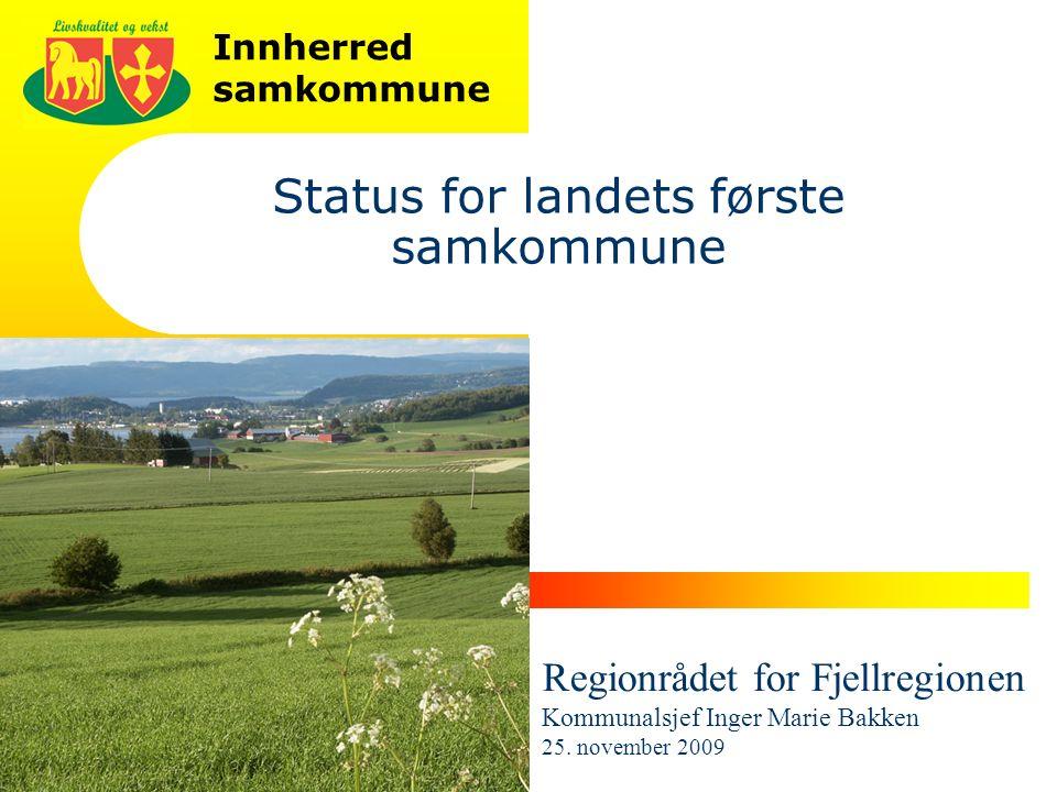Innherred samkommune 1 Status for landets første samkommune Regionrådet for Fjellregionen Kommunalsjef Inger Marie Bakken 25.