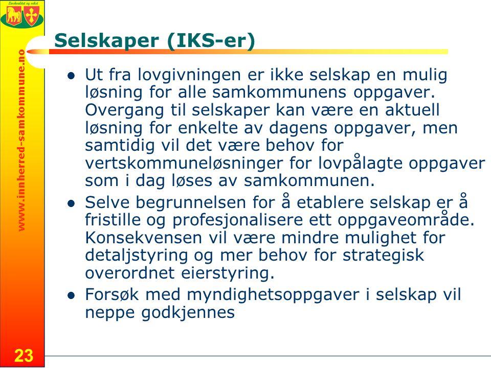 www.innherred-samkommune.no 23 Selskaper (IKS-er) Ut fra lovgivningen er ikke selskap en mulig løsning for alle samkommunens oppgaver.