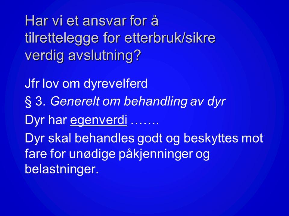 Hensyn til hestevelferd og til omdømme www.finn.no –Er vi tjent med at travere etter karrieren er uten verdi og gis vekk NEI Brunessaken Overproduksjo