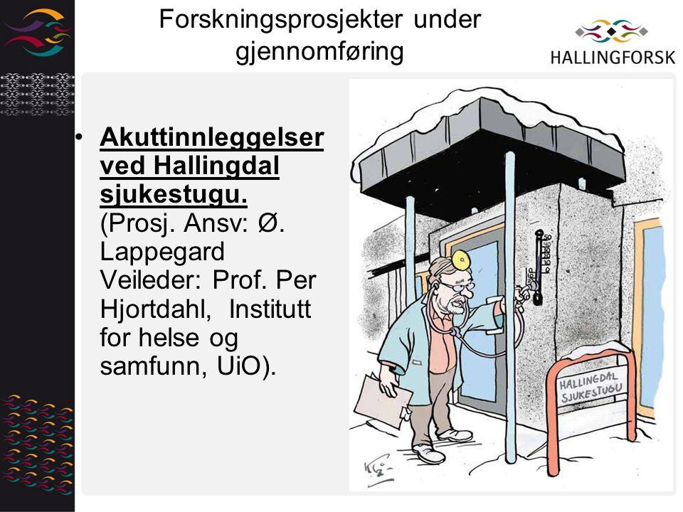 Forskningsprosjekter under gjennomføring Akuttinnleggelser ved Hallingdal sjukestugu.