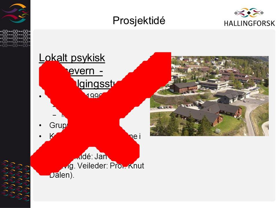 Prosjektidé Lokalt psykisk helsevern - oppfølgingsstudie Slutten av 1990-talet –Innlegging Lier –Innlegging HSS Gruppeskilnader.