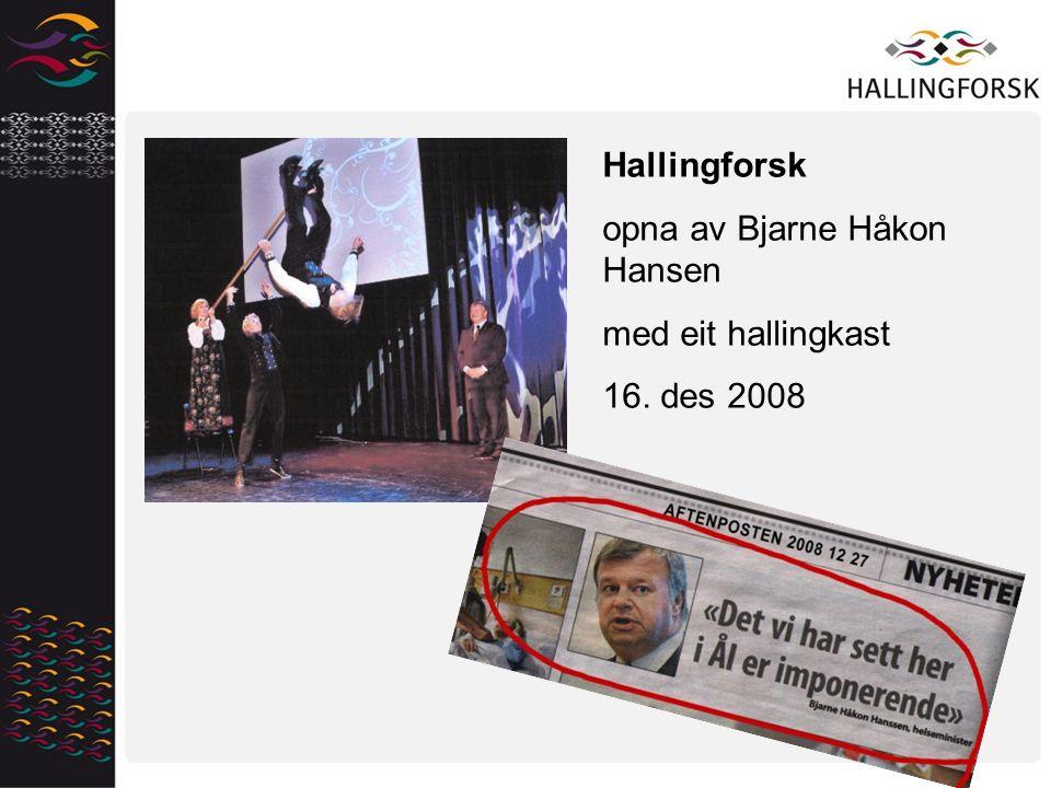 Hallingforsk opna av Bjarne Håkon Hansen med eit hallingkast 16. des 2008
