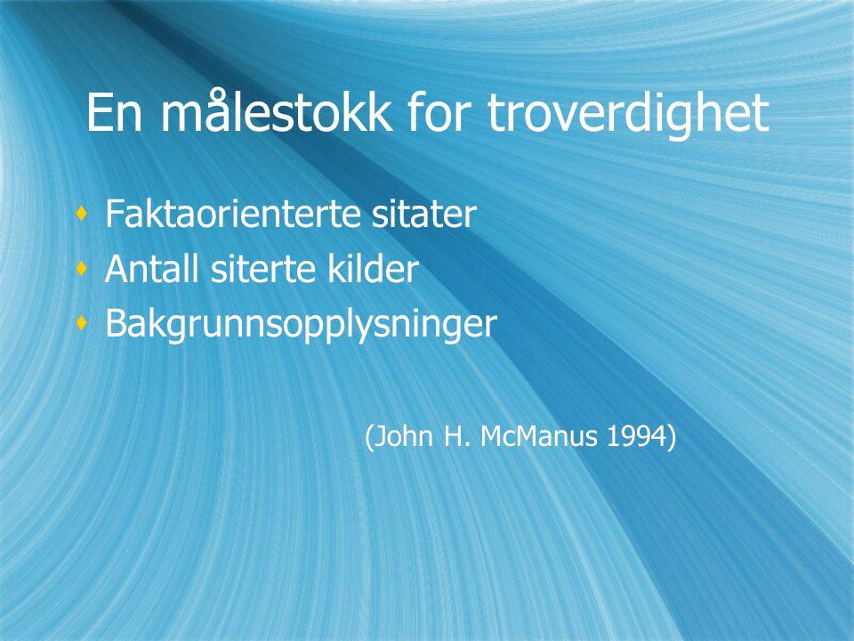 En målestokk for troverdighet  Faktaorienterte sitater  Antall siterte kilder  Bakgrunnsopplysninger (John H.