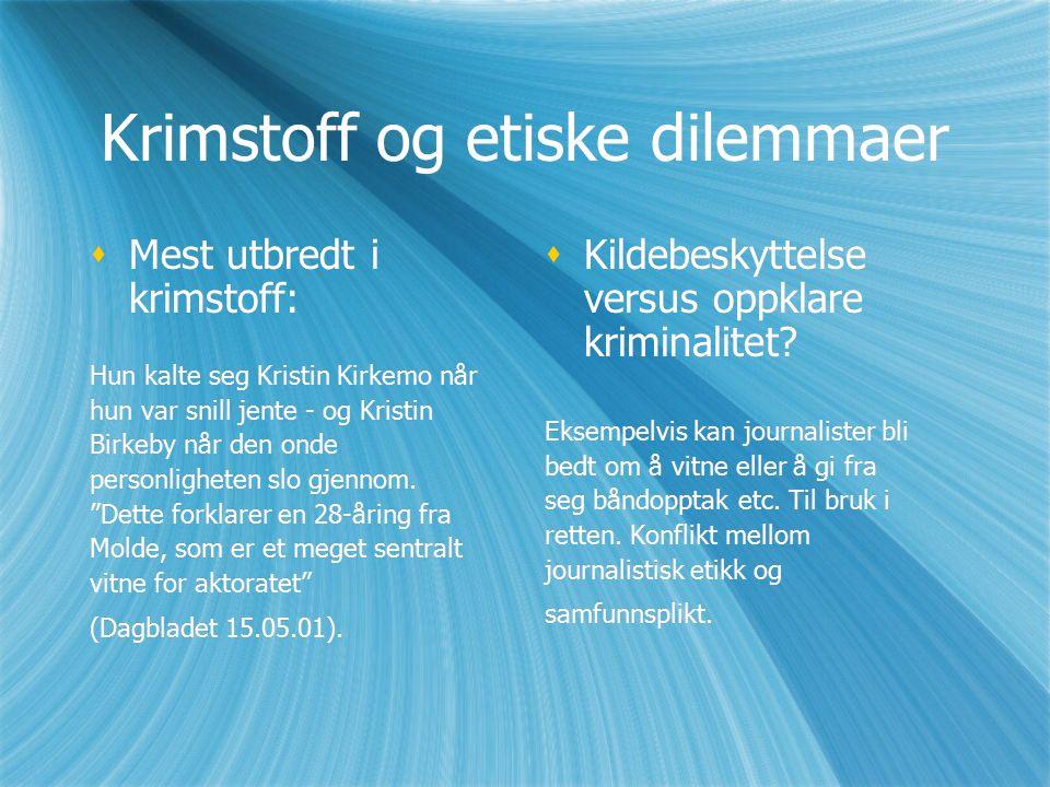 Krimstoff og etiske dilemmaer  Mest utbredt i krimstoff: Hun kalte seg Kristin Kirkemo når hun var snill jente - og Kristin Birkeby når den onde personligheten slo gjennom.