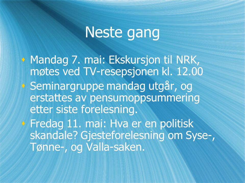 Neste gang  Mandag 7. mai: Ekskursjon til NRK, møtes ved TV-resepsjonen kl.