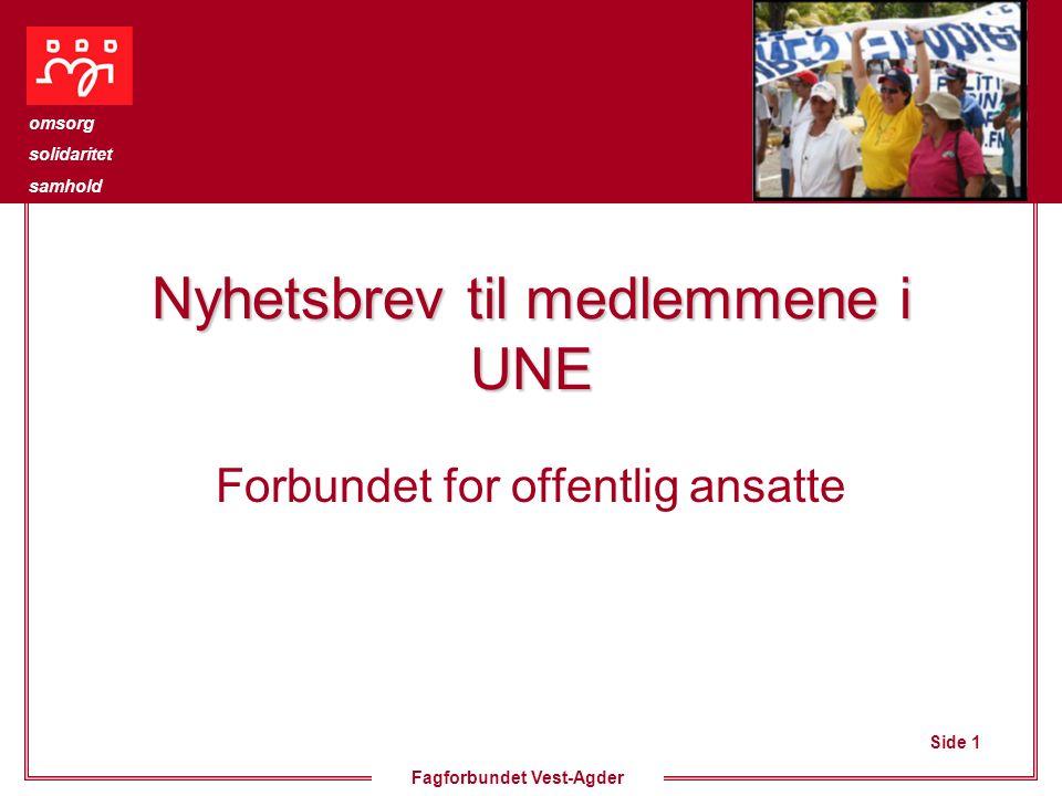 Side 1 omsorg solidaritet samhold Fagforbundet Vest-Agder Nyhetsbrev til medlemmene i UNE Forbundet for offentlig ansatte
