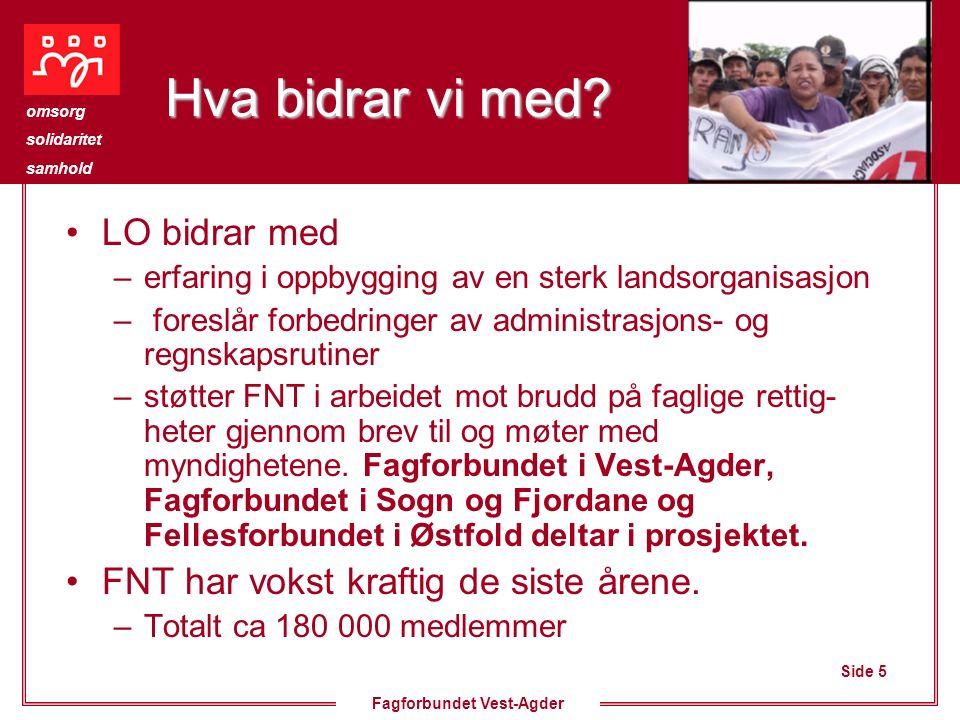 Side 5 omsorg solidaritet samhold Fagforbundet Vest-Agder Hva bidrar vi med.