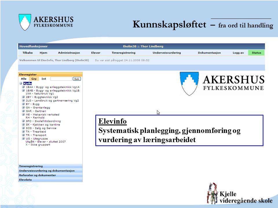 Kunnskapsløftet – fra ord til handling Elevinfo Systematisk planlegging, gjennomføring og vurdering av læringsarbeidet