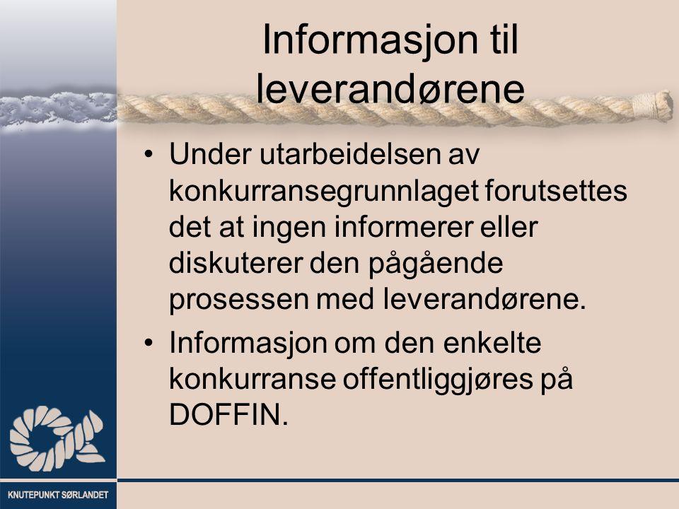 Informasjon til leverandørene Under utarbeidelsen av konkurransegrunnlaget forutsettes det at ingen informerer eller diskuterer den pågående prosessen med leverandørene.