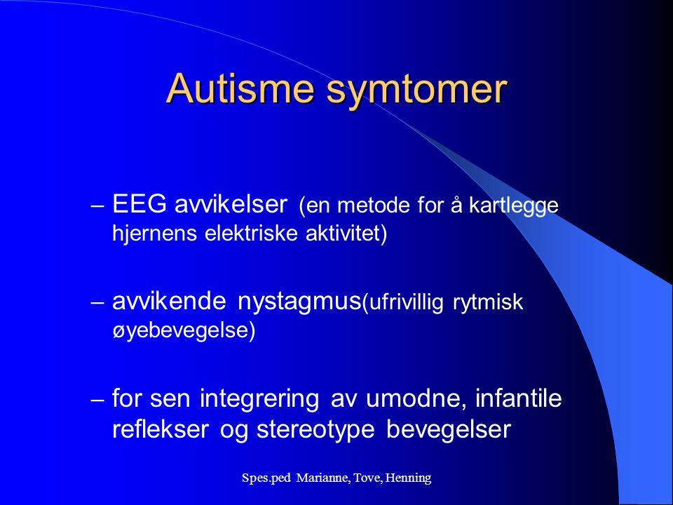 Spes.ped Marianne, Tove, Henning Autisme - årsaker Autisme har en biologisk årsak og er et resultat av organisk dysfunksjon ( forstyrelse av kropps funk.) Myten om kjøleskaps-mødre er herved død!