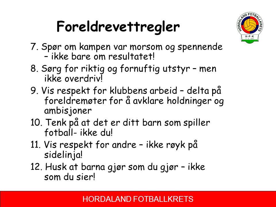 HORDALAND FOTBALLKRETS Foreldrevettregler 7.