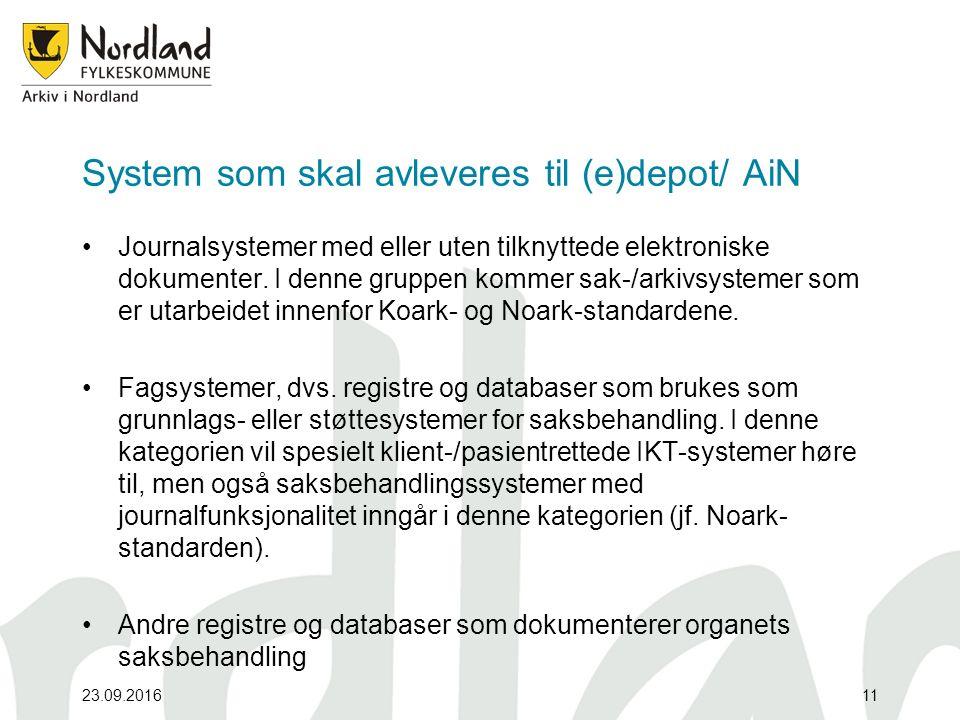 System som skal avleveres til (e)depot/ AiN Journalsystemer med eller uten tilknyttede elektroniske dokumenter.