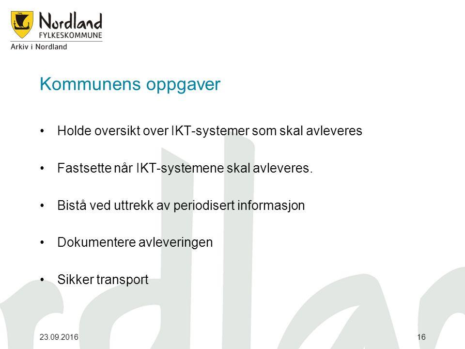 Kommunens oppgaver Holde oversikt over IKT-systemer som skal avleveres Fastsette når IKT-systemene skal avleveres.