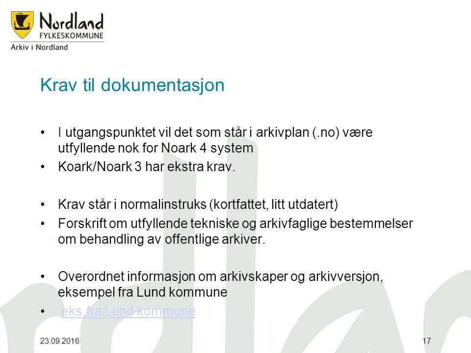 Krav til dokumentasjon I utgangspunktet vil det som står i arkivplan (.no) være utfyllende nok for Noark 4 system Koark/Noark 3 har ekstra krav.