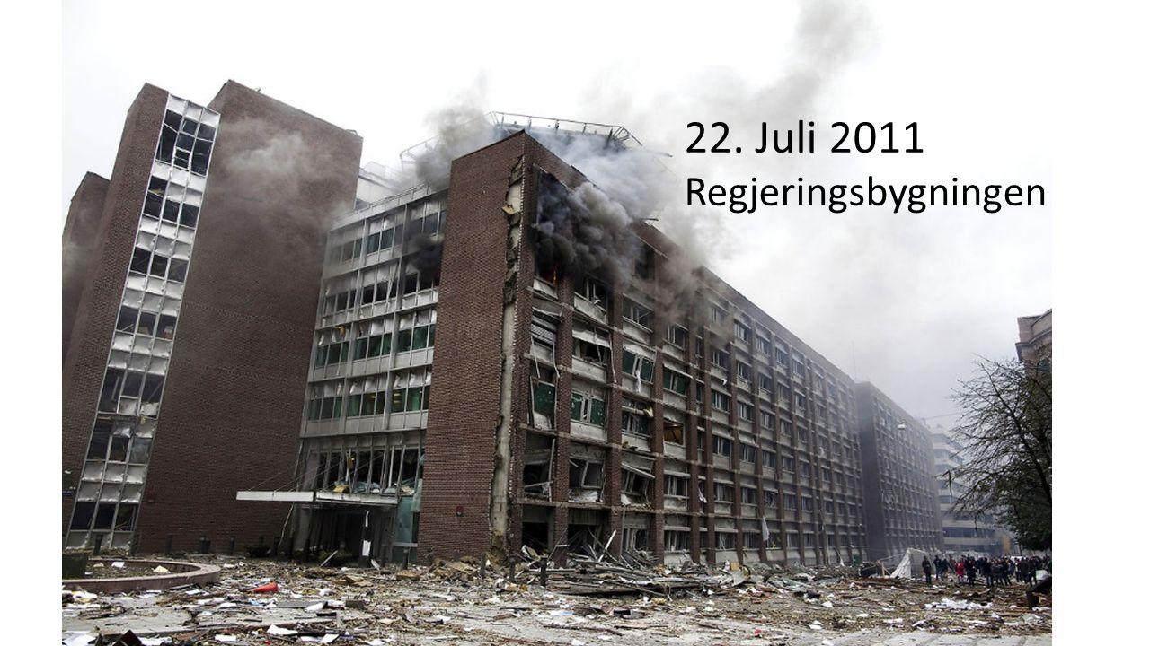 22. Juli 2011 Regjeringsbygningen